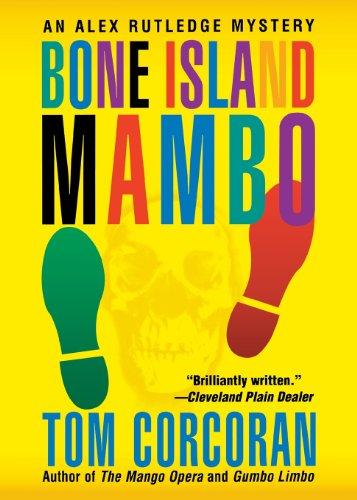 9780312980085: Bone Island Mambo: An Alex Rutledge Mystery (Alex Rutledge Mysteries)