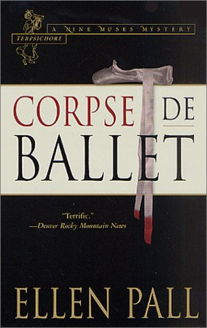 9780312980108: Corpse de Ballet: A Nine Muses Mystery: Terpsichore (Nine Muses Mysteries)