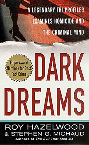 9780312980115: Dark Dreams: A Legendary FBI Profiler Examines Homicide and the Criminal Mind