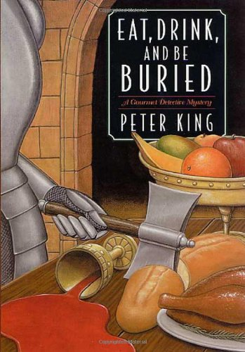 9780312980139: Eat, Drink, and Be Buried: A Gourmet Detective Mystery