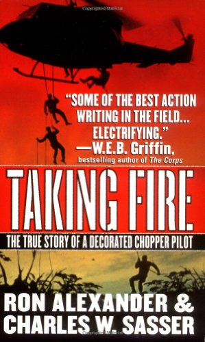 9780312980177: Taking Fire: The True Story of a Decorated Chopper Pilot
