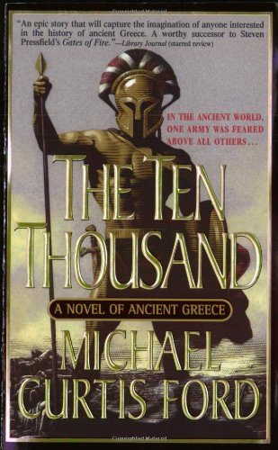 9780312980320: The Ten Thousand: A Novel of Ancient Greece