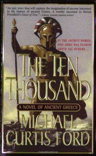 The Ten Thousand: A Novel of Ancient Greece