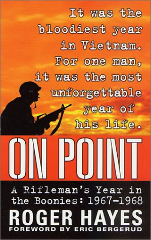 9780312980443: On Point: A Rifleman's Year in the Boonies, 1967-1968