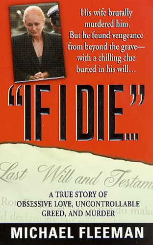 9780312980467: If I Die...: A True Story of Obsessive Love, Uncontrollable Greed, and Murder (St. Martin's True Crime Library)