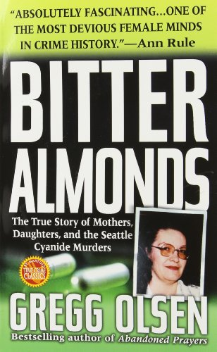 9780312982003: Bitter Almonds : The True Story of Mothers, Daughters, and the Seattle Cyanide Murders