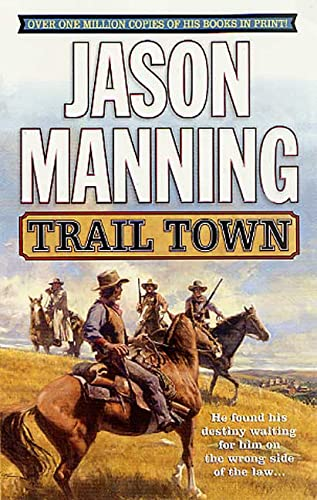 Trail Town (Ethan Payne Novels) (0312982038) by Jason Manning