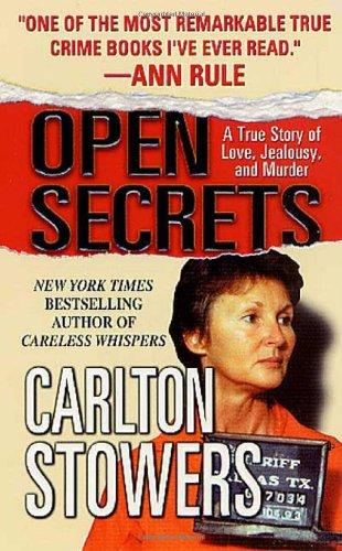 9780312982140: Open Secrets: A True Story of Love, Jealousy, and Murder