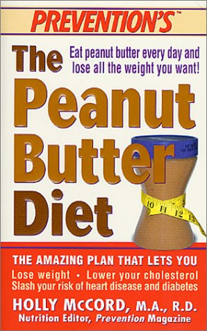 9780312982249: Peanut Butter Diet: The Amazing Plan That Lets You Lose Weight, Lower Your Cholesterol, Slash Your Risk of Heart Disease and Diabetes