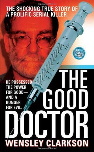9780312982607: The Good Doctor (St. Martin's True Crime Library)