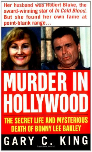 Murder In Hollywood: The Secret Life and Mysterious Death of Bonny Lee Bakley (True Crime (St. ...