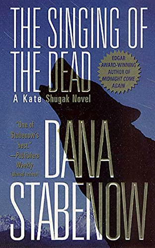 The Singing of the Dead: A Kate: Dana Stabenow