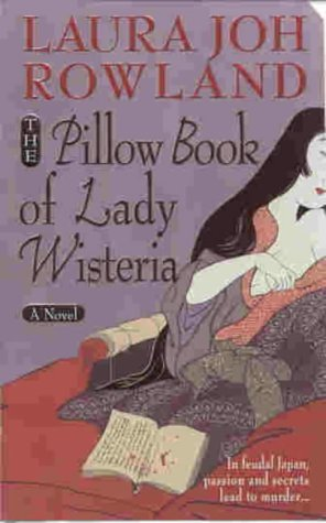 9780312983789: The Pillow Book of Lady Wisteria (Sano Ichiro Mysteries)