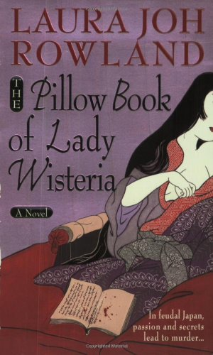 9780312983789: The Pillow Book of Lady Wisteria (Sano Ichiro Novels)