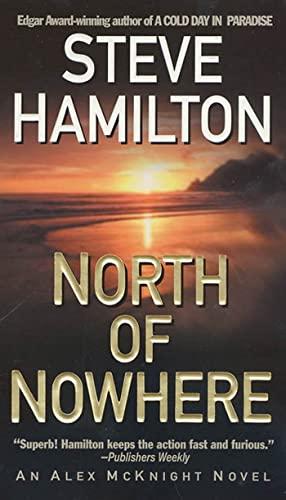 9780312983819: North of Nowhere: An Alex McKnight Novel (Alex McKnight Novels)