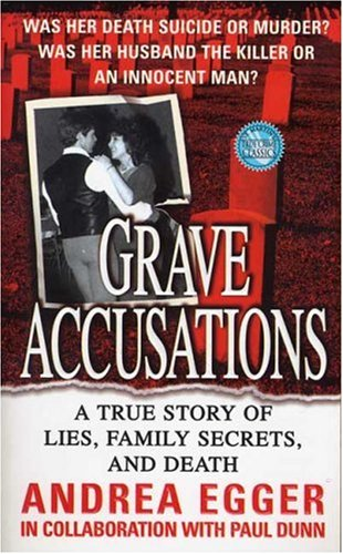 9780312985240: Grave Accusations: A True Story of Lies, Family Secrets, and Death (True Crime (St. Martin's Paperbacks))