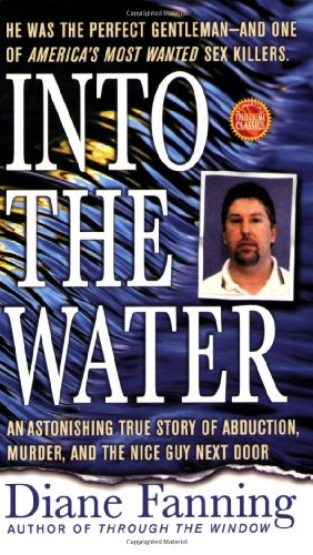 9780312985264: Into the Water: The Story of Serial Killer Richard Marc Evonitz