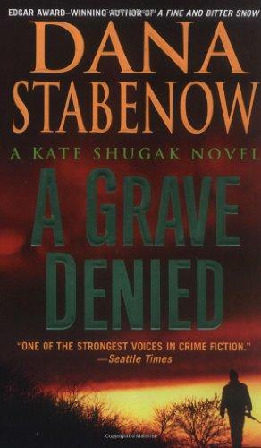 A Grave Denied (Kate Shugak Mysteries, No.: Dana Stabenow
