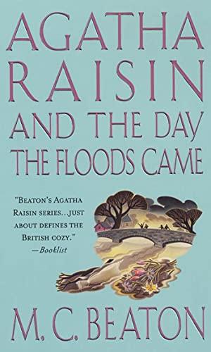 9780312985868: Agatha Raisin and the Day the Floods Came (Agatha Raisin Mysteries (Paperback))