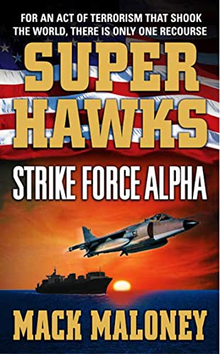 9780312986056: Superhawks: Strike Force Alpha