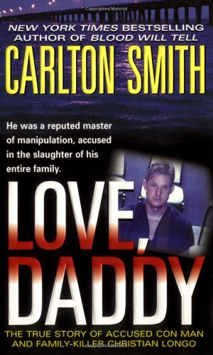 Love, Daddy: The True Story of Accused: Smith, Carlton