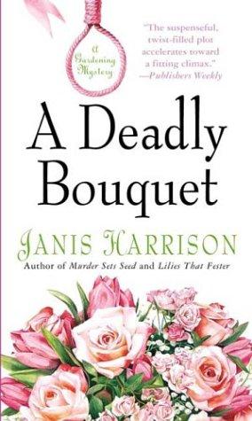 9780312987008: A Deadly Bouquet: A Gardening Mystery (Bretta Solomon Gardening Mysteries)