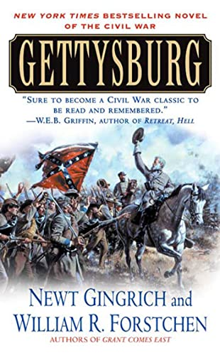 Gettysburg: A Novel of the Civil War (9780312987251) by Newt Gingrich; William R. Forstchen