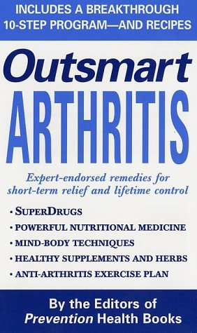 Outsmart Arthritis (0312988117) by The Editors of Prevention Health Books