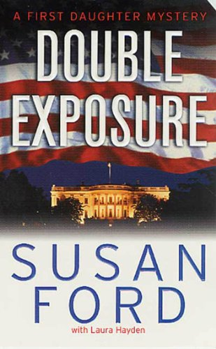 9780312988272: Double Exposure (First Daughter Mystery Series #1)