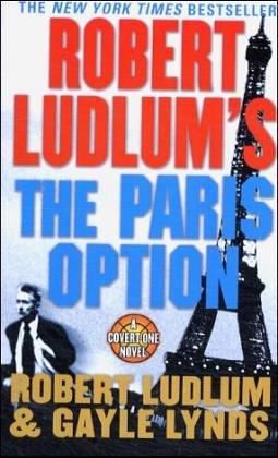 9780312988937: Robert Ludlum's the Paris Option (Covert-one)