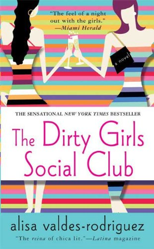 9780312989248: The Dirty Girls Social Club: A Novel