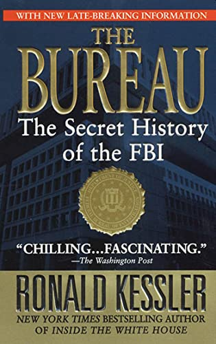 9780312989774: The Bureau: The Secret History of the FBI