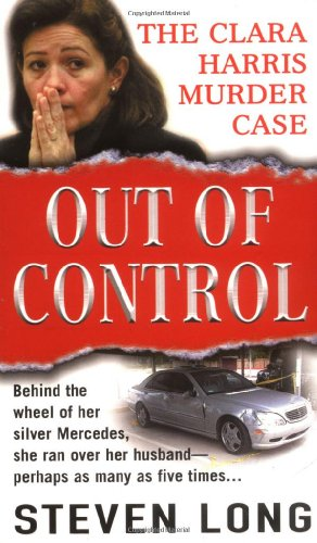 Out of Control (St. Martin's True Crime Library): Long, Steven