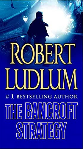 9780312990701: The Bancroft Strategy: A Novel