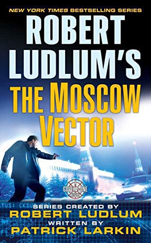 9780312990718: Robert Ludlum's The Moscow Vector: A Covert-One Novel