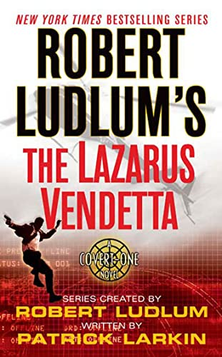 9780312990725: Robert Ludlum's The Lazarus Vendetta: A Covert-One Novel