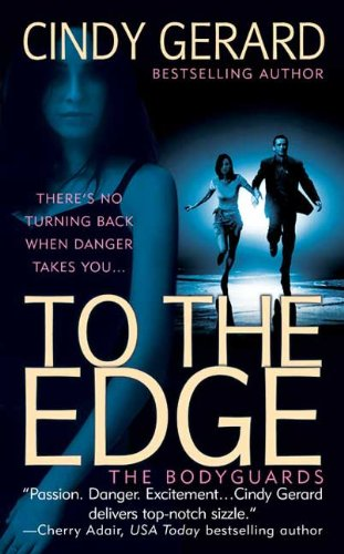 9780312990916: To the Edge (The Bodyguards, Book 1)