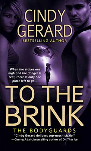 9780312990930: To the Brink (The Bodyguards, Book 3)