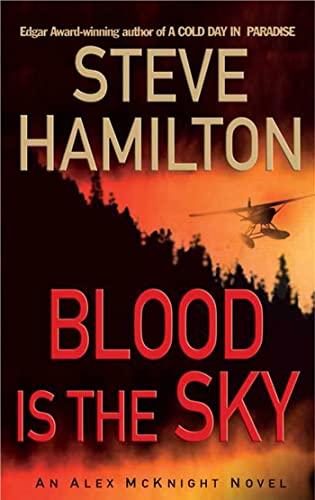 9780312991500: Blood is the Sky: An Alex McKnight Mystery (Alex McKnight Novels)