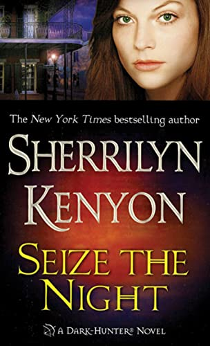 9780312992439: Seize the Night (Dark-Hunter, Book 7)