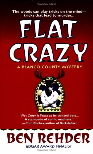 9780312993269: Flat Crazy: A Blanco County, Texas, Novel (Blanco County Mysteries)