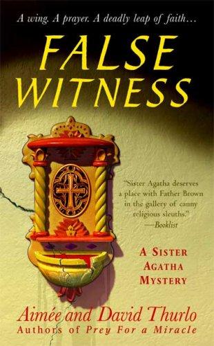 False Witness (Sister Agatha Mysteries): Thurlo, Aim�e, Thurlo, David