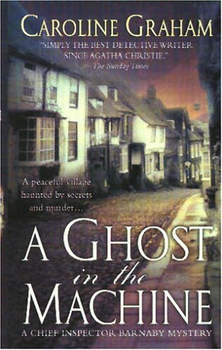 A Ghost in the Machine: A Chief Inspector Barnaby Novel (Chief Inspector Barnaby Novels): Caroline ...