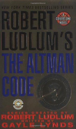 9780312995454: Robert Ludlum's The Altman Code: A Covert-One Novel