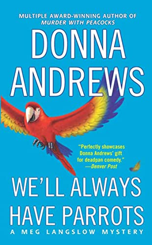 We'll Always Have Parrots (Meg Langslow Mysteries): Andrews, Donna