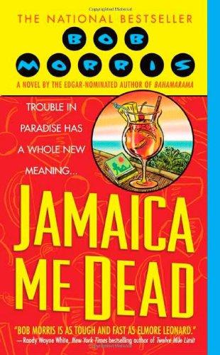 Jamaica Me Dead (Zack Chasteen Series): Morris, Bob