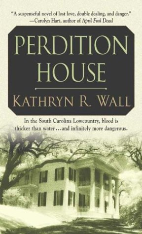 Perdition House: A Bay Tanner Mystery (Bay: Wall, Kathryn R.