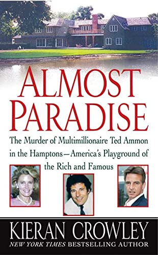 9780312999131: Almost Paradise: The East Hampton Murder of Ted Ammon
