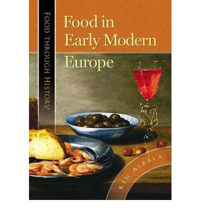 9780313039416: Food In Early Modern Europe (Food through History)