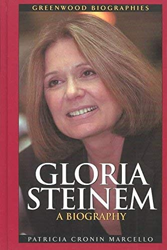 9780313039515: Gloria Steinem: A Biography (Greenwood Biographies)